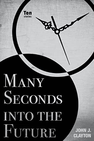 book cover of Many Seconds Into the Future