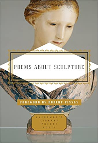 poems about sculpture everymans library pocket poets series