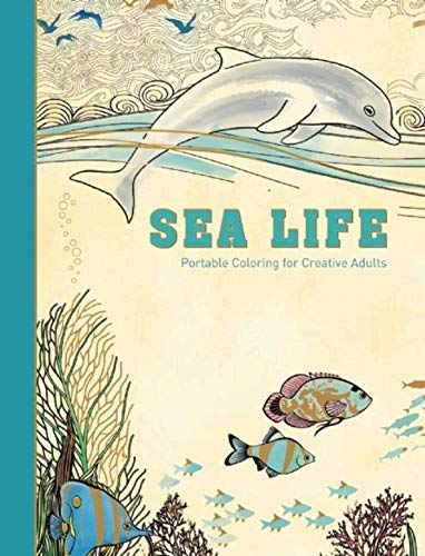 Sea Life: Portable Coloring for Creative Adults (Adult Coloring -
