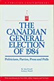 img - for The Canadian General Election Of 1988 (A Carleton Contemporary) book / textbook / text book