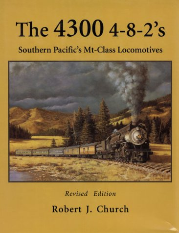 - The 4300 4-8-2's: Southern Pacific's Mt-Class Locomotives