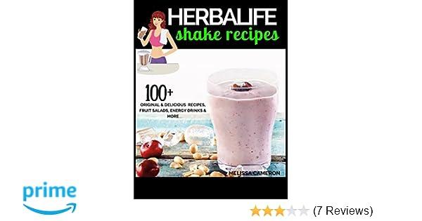 Herbalife Shake Recipes: 100+ Scrumptious Herbalife Shake Recipes, Energy Drinks, & More (Herbalife Formula 1 cookbook): Melissa Cameron: 9781717207517: ...