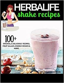 Herbalife Shake Recipes: 100+ Scrumptious Herbalife Shake Recipes, Energy Drinks, & More Herbalife Formula 1 cookbook: Amazon.es: Melissa Cameron: Libros en ...