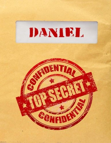 Daniel Top Secret Confidential: Composition Notebook For Boys, 8.5x11, 120 Lined Pages (Personalized Journals With Names)