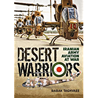 Desert Warriors: Iranian Army Aviation at War