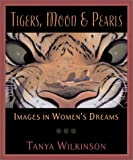img - for Tigers, Moon, and Pearls: Images in Women's Dreams book / textbook / text book
