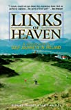 Links of Heaven: A Complete Guide to the Golf Journeys in Ireland