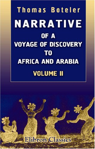 Narrative of a Voyage of Discovery to Africa and Arabia, Performed in His Majesty's Ships, Leven and Barracouta, from 1821 to 1826: Under the Command of Capt. F. W. Owen, R.N.. Volume 2 PDF Text fb2 ebook
