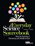 The Everyday Science Sourcebook, Lawrence F. Lowery, 1936959097