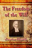 The Freedom of the Will, Jonathan Edwards, 1494422581