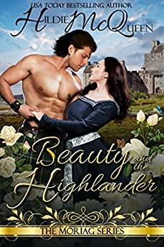 Beauty and the Highlander: Moriag Series, Book 1 by [McQueen, Hildie]