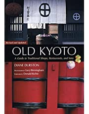 Old Kyoto: The Updated guide to Traditional Shops, Restaurants, and Inns