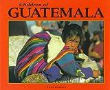 Children of Guatemala, Jules M. Hermes, 0876149948