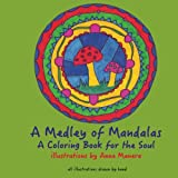 A Medley of Mandalas A Coloring Book for the Soul