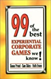 img - for 99 of the best Experiential Corporate Games we know! book / textbook / text book