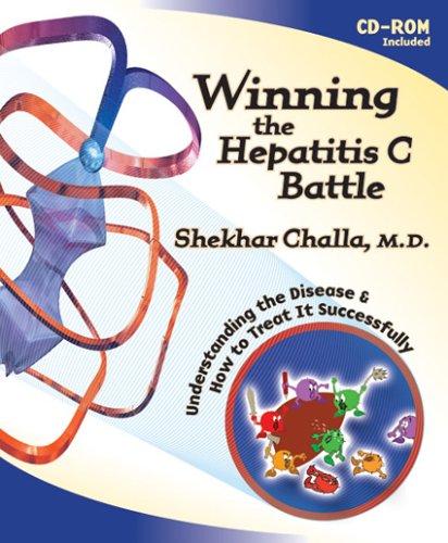 Winning the Hepatitis C Battle: Understanding the Disease and how to treat it successfully
