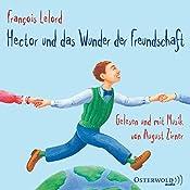 Hector und das Wunder der Freundschaft | François Lelord