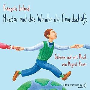 Hector und das Wunder der Freundschaft Hörbuch