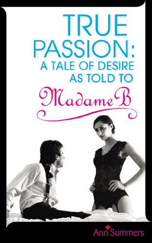 True Passion: A Tale of Desire as Told to Madame - Paris Oakley