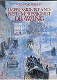 Impressionist and Post-Impressionist Drawing, Nicholas Wadley, 052593362X