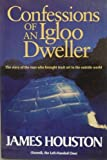 Front cover for the book Confessions of an Igloo Dweller by James A. Houston