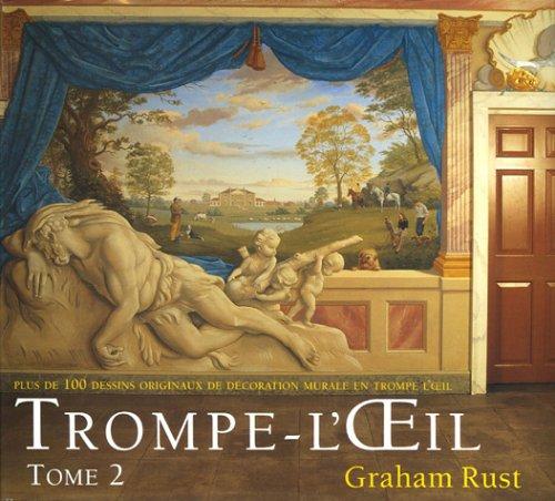 Trompe L'Oeil : Volume 2 plus de 100 dessins originaux de décoration murale en trompe l'oeil