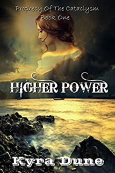 Higher Power (Prophecy Of The Cataclysm #1) by [Dune, Kyra]