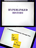 Hyperlinked History - A multifaceted journey through time