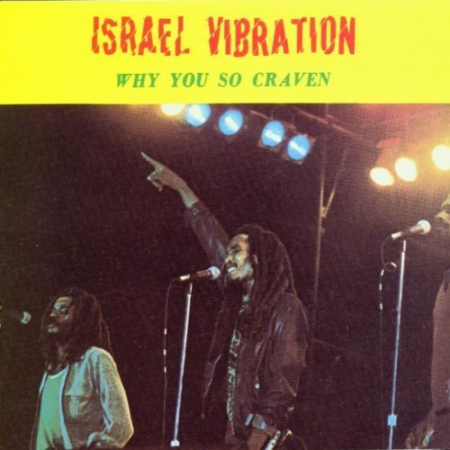 Why You So Craven by Israel Vibration (1991) Audio CD