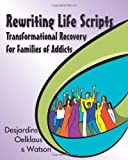 Rewriting Life Scripts, Liliane Desjardins and Nancy Oelklaus, 1932690972