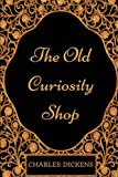 Image of The Old Curiosity Shop: By Charles Dickens- Illustrated