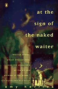 At the Sign of the Naked Waiter (Contemporary American Fiction) Amy Herrick