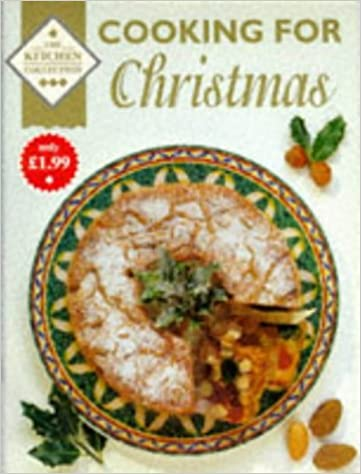 Cooking for Christmas (The Kitchen Collection)