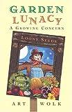 Garden Lunacy: A Growing Concern