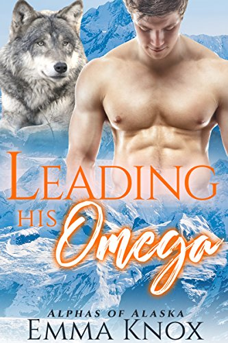 Leading His Omega: M/M Shifter Mpreg Romance (Alphas Of Alaska Book 5)