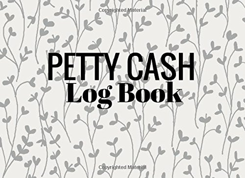 Petty Cash Log Book: Grey Roots Cover | 6 Column Payment Record Tracker | Manage Cash Going In & Out | Simple Accounting Book | Small & Compact | 100 Pages (Money Management) (Volume 5)