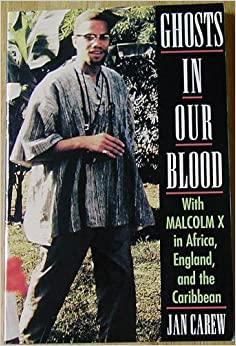 Book Ghosts in Our Blood: With Malcolm X in Africa, England, and the Caribbean by Jan R. Carew (1994-10-04)
