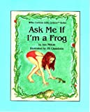 Ask Me If I'm a Frog
