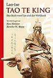 Tao Te King: Das Buch vom Tao und der Wirkkraft