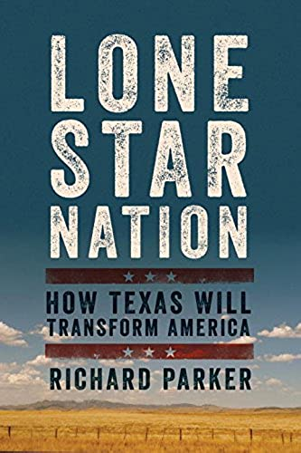 Lone Star Nation – How Texas Will Transform America