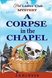A Corpse in the Chapel (First Ladies Club) (Volume 3)
