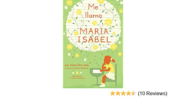 Me llamo Maria Isabel (My Name Is Maria Isabel) (Spanish Edition) - Kindle edition by Alma Flor Ada, K. Dyble Thompson. Children Kindle eBooks @ Amazon.com.