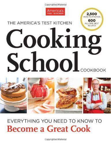 The America's Test Kitchen Cooking School Cookbook by Editors at America's Test Kitchen (2013) Hardcover
