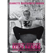 Jeannette Montgomery Barron: Session with Keith Haring: 20 Photographs [With Postcards]