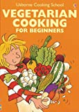 img - for Vegetarian Cooking for Beginners (Usborne Cooking School) book / textbook / text book