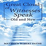 Great Cloud of Witnesses Speak: Old and New | Matthew Robert Payne