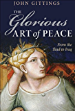 The Glorious Art of Peace: Paths to Peace in a New Age of War
