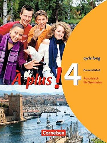 À plus ! - Ausgabe 2004: Band 4 (cycle long) - Grammatikheft