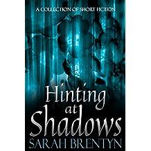 Hinting at Shadows