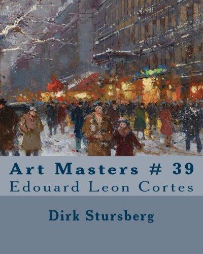 Read Online Art Masters # 39: Edouard Leon Cortes (Volume 39) pdf epub